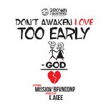 Dont Awaken Love Too Early