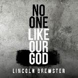 No One Like Our God