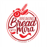 Breaking Bread with Mira