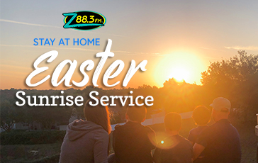 Z88.3's Stay At Home Easter Sunrise Service