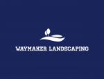 Waymaker Landscaping